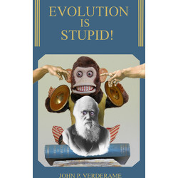 Evolution Is Stupid!